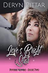 Love's Bright Star: A time-stopping, heart-stopping romance (The Future Movers Book 2) Kindle Edition