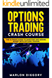 Options Trading Crash Course: The Ultimate Guide to Investing and Making Money with Options Trading