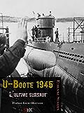 U-Boote 1945: L'ultime sursaut