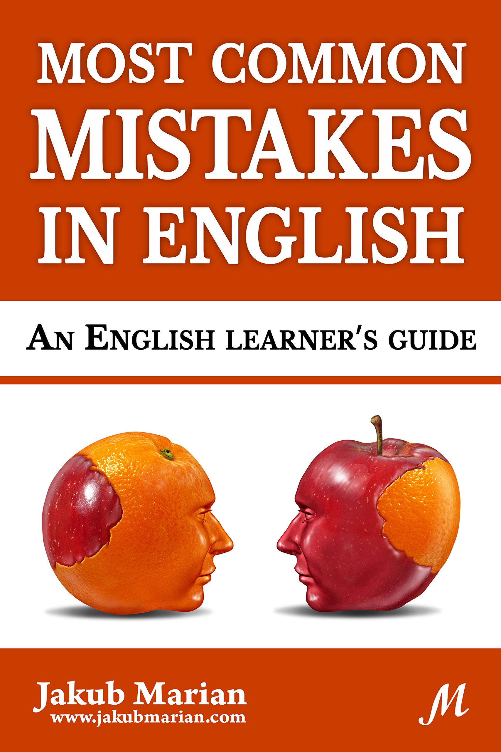 Most Common Mistakes In English  An English Learner's Guide  English Edition