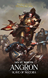 Angron: Slave of Nuceria (The Horus Heresy Primarchs Book 11)