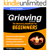 On Grieving and Grief: The Recovery Handbook for Beginners