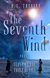 The Seventh Wind Part 1: Feast at the Table of Lies