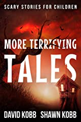 More Terrifying Tales: Scary Stories for Children Kindle Edition