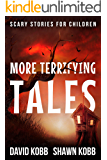 More Terrifying Tales: Scary Stories for Children