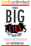 Three Big Lies: The Real Truth about Renting Email Lists to Generate Targeted Leads and Sales