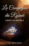 La Compagnia dei Ryunir: La ricerca