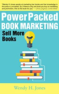 Power Packed Book Marketing: Sell More Books (The Write Paths)