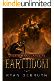 Earthdom: A Post-Apocalyptic LitRPG (Ether Collapse Book 3)