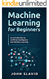 Machine Learning for Beginners: A Plain English Introduction to Artificial Intelligence and Machine Learning
