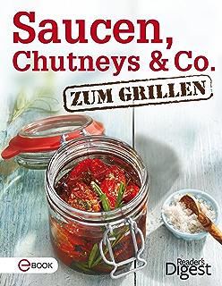 Saucen, Chutneys & Co. zum Grillen: Die besten Rezepte für würzige Saucen und