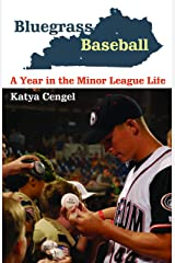 Bluegrass Baseball: A Year in the Minor League Life Paperback