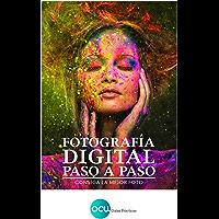 FOTOGRAFÍA DIGITAL PASO A PASO: Consiga la mejor foto (Spanish Edition) book cover