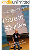 Career Stories: True stories from a career well executed