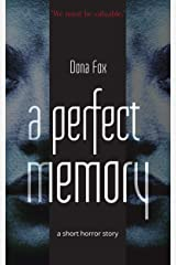 A Perfect Memory: a short horror story Kindle Edition