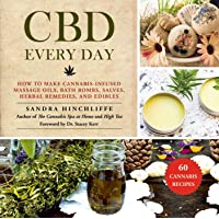 CBD Every Day: How to Make Cannabis-Infused Massage Oils, Bath Bombs, Salves, Herbal...
