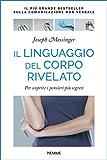 Il linguaggio del corpo rivelato: Scoprire i pensieri più segreti con il linguaggio del corpo