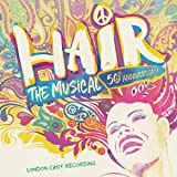 Hair: The Musical (50th Anniversary) )London Cast Recording)