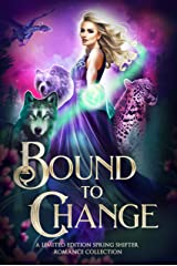 Bound to Change: A Limited Edition Spring Shifter Romance Collection Kindle Edition
