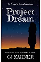 Project Dream: The Prequel to Dream Wide Awake Kindle Edition