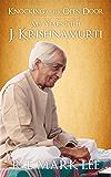 Knocking at the Open Door: My Years with J. Krishnamurti