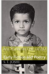 Back from the Dead: Early Fiction and Poetry Kindle Edition