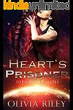 Heart's Prisoner (Dark World Mates Book 1)