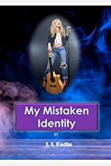 My Mistaken Identity: Enhanced and Revised Kindle Edition