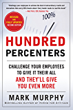 Hundred Percenters: Challenge Your Employees to Give It Their All, and They'll Give You Even More, Second Edition (Business Books)