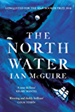 The North Water: Longlisted for the Man Booker Prize 2016 (English Edition)