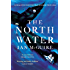 The North Water: Longlisted for the Man Booker Prize 2016