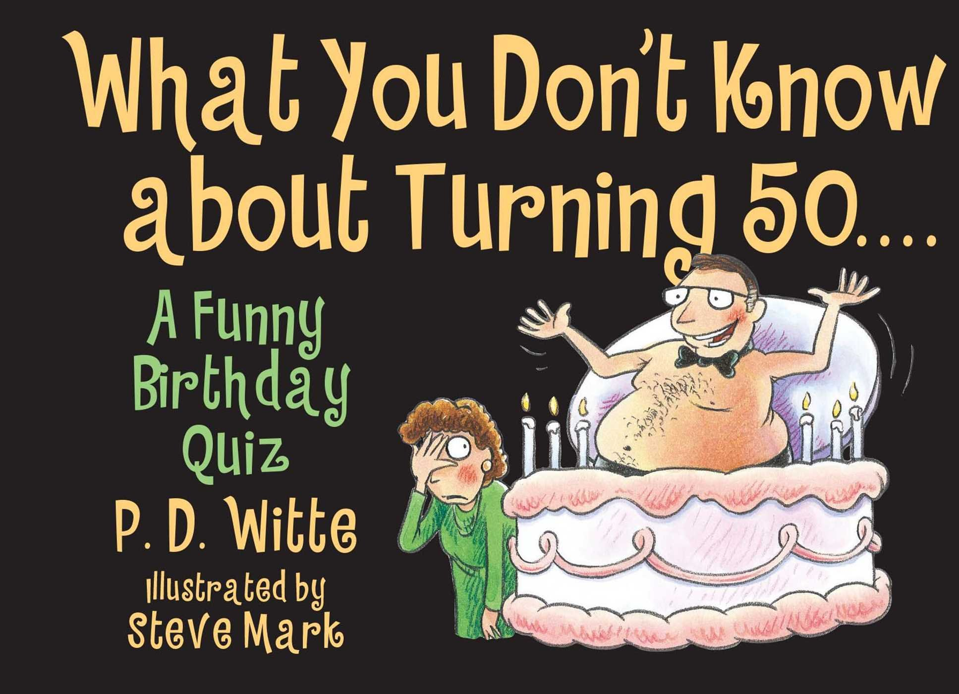 What You Don t Know About Turning 50 Phil Witte