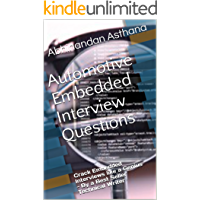 Automotive Embedded Interview Questions: Crack Embedded Interviews like a Genius - By a Best Seller Technical Writer…