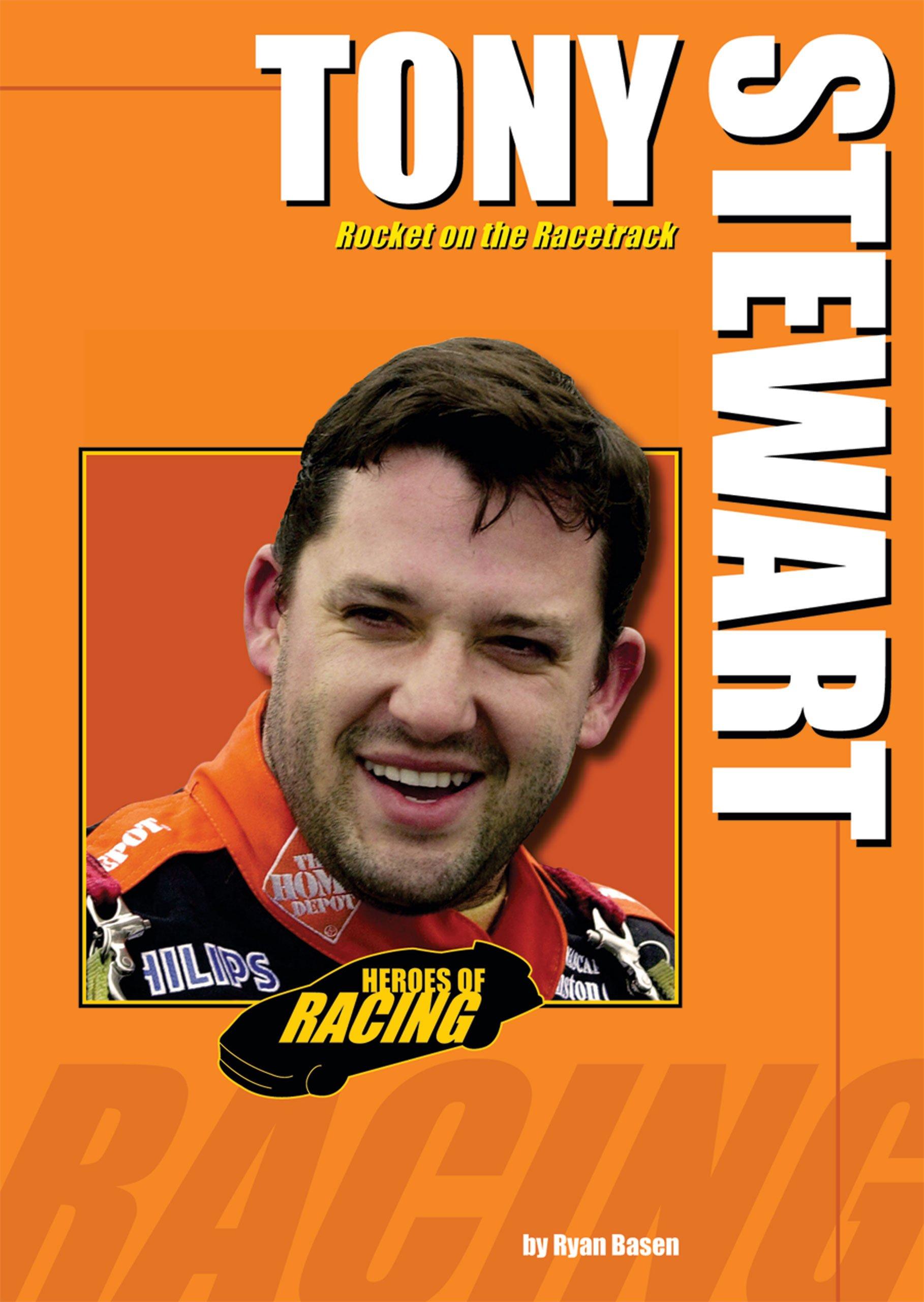 Tony Stewart: Rocket on the Racetrack (Heroes of Racing)