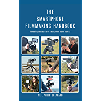 The Smartphone Filmmaking Handbook: Revealing the secrets of smartphone movie making book cover