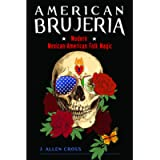 American Brujeria: Modern Mexican American Folk Magic