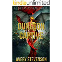 Dungeon Captive: A Dark Fantasy Dungeon Core (Brutal Dungeon Book 1)