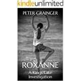 ROXANNE: A Kings Lake Investigation