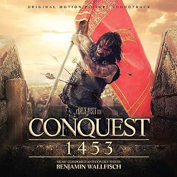 Benjamin wallfisch conquest 1453 (original motion picture.