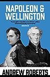 Napoleon and Wellington: The Long Duel (English Edition)