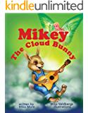Mikey the cloud bunny: Promoting the important role of plants in our planet (The Cloud Bunnies Family Book 4)