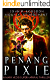 Penang Pixie: A Mark Vedis Supernatural Thriller Book 3 (Southeast Asia Paranormal Police Department)