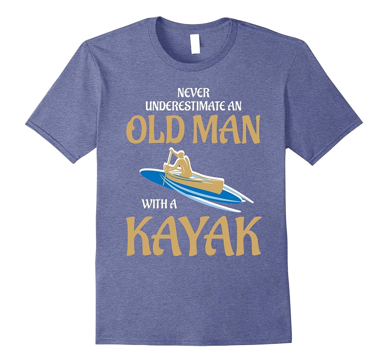 Men's Kayak Shirt Never Underestimate Old Kayak Man T-Shirt