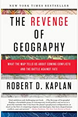 The Revenge of Geography: What the Map Tells Us About Coming Conflicts and the Battle Against Fate Kindle Edition