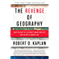 The Revenge of Geography: What the Map Tells Us About Coming Conflicts and the Battle Against Fate (English Edition)