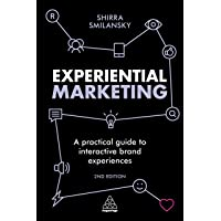 Experiential Marketing: A Practical Guide to Interactive Brand Experiences 2ed