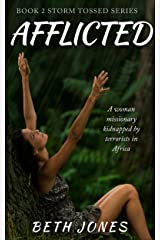 Afflicted: A woman missionary kidnapped by terrorists in Africa (Storm Tossed Book 2) Kindle Edition