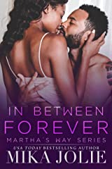 In Between Forever: A Small Town Romance (Martha's Way Book 5) Kindle Edition