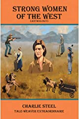 STRONG WOMEN OF THE WEST (ANTHOLOGY): Inspirational Western Short Stories of Pioneer Women in the American Wild West Kindle Edition