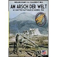 Am Arsch der Welt: Le quattro battaglie di Cassino, 1944: Volume 43